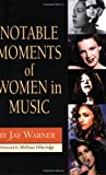 img - for Notable Moments of Women In Music book / textbook / text book