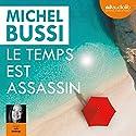 Le temps est assassin | Livre audio Auteur(s) : Michel Bussi Narrateur(s) : Julie Basecqz