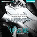 Up to Me: The Bad Boys, Book 2