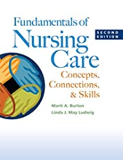 Fundamentals of Nursing Care Concepts, Connections, & Skills
