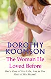 Dorothy Koomson Woman He Loved Before, The (Large Print Book)