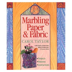 Marbling Paper and Fabric Carol Taylor