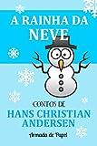 A Rainha da Neve (Contos de Hans Christian Andersen Livro 3)