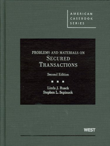 Secured Transactions: Problems, Materials, and Cases, 2d...