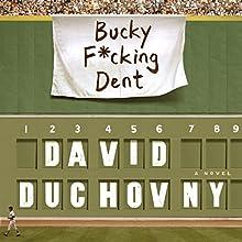 Bucky F*cking Dent: A Novel | Livre audio Auteur(s) : David Duchovny Narrateur(s) : David Duchovny
