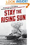 Stay the Rising Sun: The True Story o...
