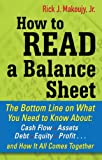 img - for How to Read a Balance Sheet : The Bottom Line on What You Need to Know about Cash Flow, Assets, Debt, Equity, Profit...and How It all Comes Together book / textbook / text book