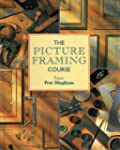 The Picture Framing Course (The Decor...