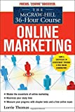 img - for The McGraw-Hill 36-Hour Course: Online Marketing (McGraw-Hill 36-Hour Courses) by Thomas, Lorrie (2011) Paperback book / textbook / text book