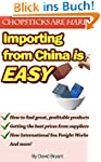 Importing From China Is Easy: An Entr...