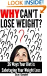 Why Can't I Lose Weight? 26 Ways Your...