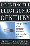 img - for Inventing the Electronic Century: The Epic Story of the Consumer Electronics and Computer Industries book / textbook / text book