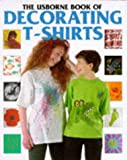 Decorating T-Shirts (How to Make Series) (0746016964) by Ray Gibson