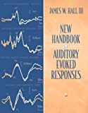 New Handbook for Auditory Evoked Responses (0205361048) by Hall, James W.