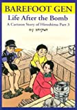 Barefoot Gen: Life After the Bomb: A Cartoon Story of Hiroshima (0867194529) by Nakazawa, Keiji