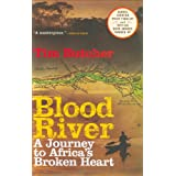 Blood River: A Journey to Africa's Broken Heart ~ Tim Butcher