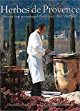 Herbes de Provence: Seven Top Provencial Chefs and Their Recipes