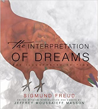 The Interpretation of Dreams: The Illustrated Edition (The Illustrated Editions) written by Sigmund Freud