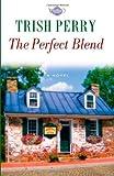 The Perfect Blend (Tea Shop, Book 1)