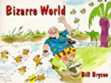 Bizarre World (0751510610) by Bryson, Bill