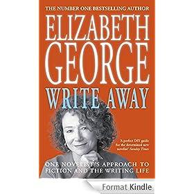 Write Away: One Novelist's Approach To Fiction and the Writing Life: One Novelist's Approach To Fiction and the Writing Life (English Edition)