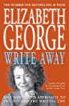 Write Away: One Novelist's Approach T...