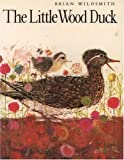 The Little Wood Duck (0192721011) by Wildsmith, Brian