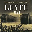 Leyte 1944: The Soldiers' Battle Audiobook by Nathan N. Prefer Narrated by Jones Allen
