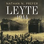 Leyte 1944: The Soldiers' Battle | Nathan N. Prefer