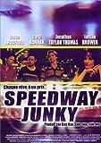 echange, troc Speedway Junky