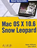 img - for MAC OS X 10.6.: Edicion Snow Leopard/ Snow Leopard Edition (Spanish Edition) book / textbook / text book