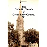 The Catholic Church in Green Lake County, WI