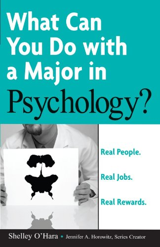 What Can You Do with a Major in Psychology , What Can You Do with a Major in Psychology: Real People. Real Jobs. Real Rewards