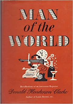 Man of the World: Recollections of an Irreverent Reporter