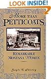 More than Petticoats: Remarkable Montana Women (More than Petticoats Series)