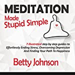 Meditation Made Stupid Simple | Betty Johnson