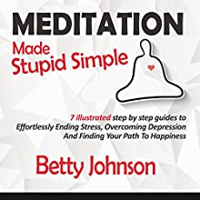 Meditation Made Stupid Simple (       UNABRIDGED) by Betty Johnson Narrated by Valerie Gilbert