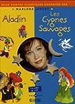 Aladin ; Les Cygnes sauvages (1CD audio)