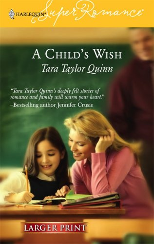 A Child's Wish (Larger Print Harlequin Superromance, No 1350), TARA TAYLOR QUINN