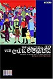 The Making of the Consumer: Knowledge, Power and Identity in the Modern World (Cultures of Consumption)