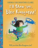 I'll Show You, Blue Kangaroo! (0007178948) by Clark, Emma Chichester