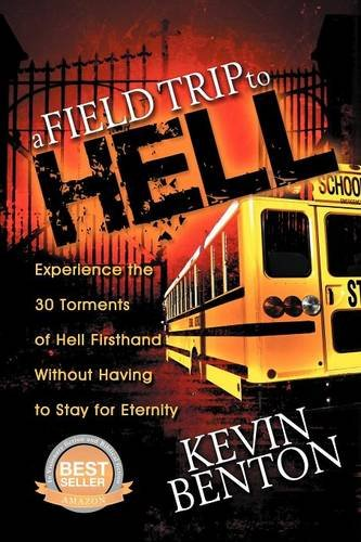 Book: A Field Trip to Hell by Kevin Benton
