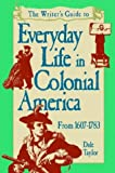 Everyday Life in Colonial America (1582971773) by Taylor, Dale