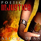 Poetic Injustice | [Alicia Dean]