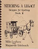 Stitching a Legacy: Designs for Quilting, Book 1 (0940910004) by Millie Leathers
