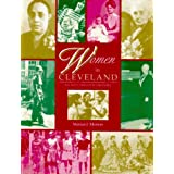 Women in Cleveland: An Illustrated History (Encyclopedia of Clev) ~ Marian J. Morton