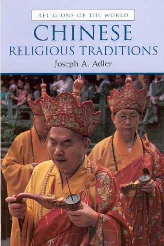 Chinese Religious Traditions (Religions of the World Series)