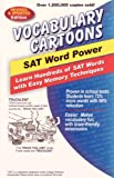 img - for Vocabulary Cartoons, SAT Word Power: Learn Hundreds of SAT Words with Easy Memory Techniques book / textbook / text book