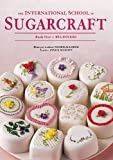 The International School of Sugarcraft Book One