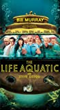 The Life Aquatic With Steve Zissou [VHS]